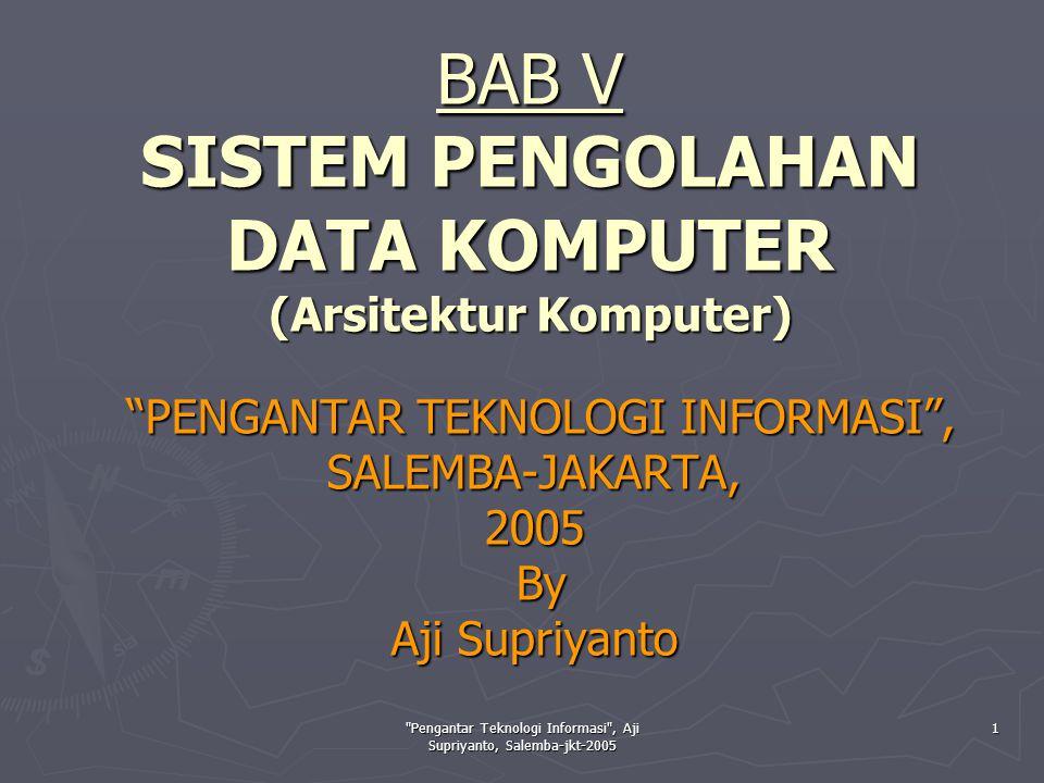 BAB V SISTEM PENGOLAHAN DATA KOMPUTER (Arsitektur Komputer)
