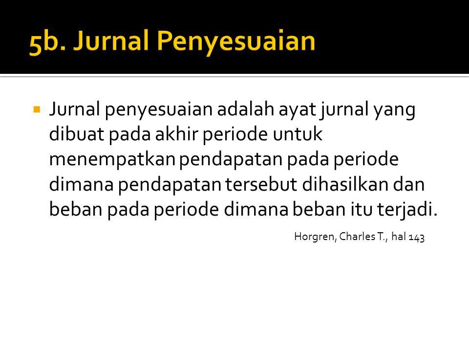 5b. Jurnal Penyesuaian