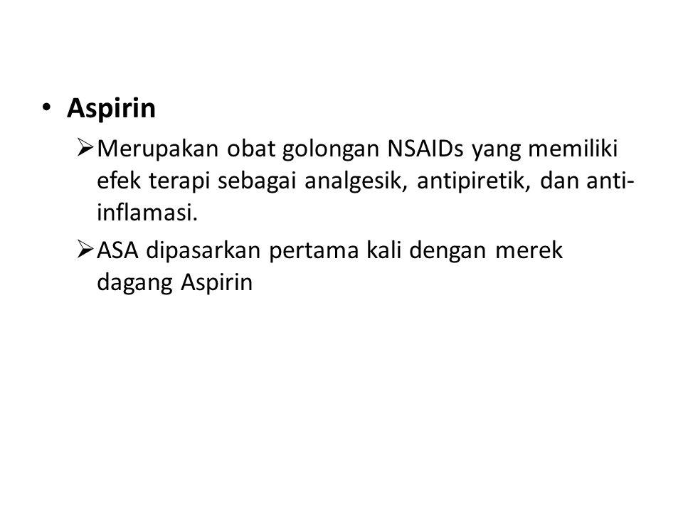 Aspirin Merupakan obat golongan NSAIDs yang memiliki efek terapi sebagai analgesik, antipiretik, dan anti-inflamasi.