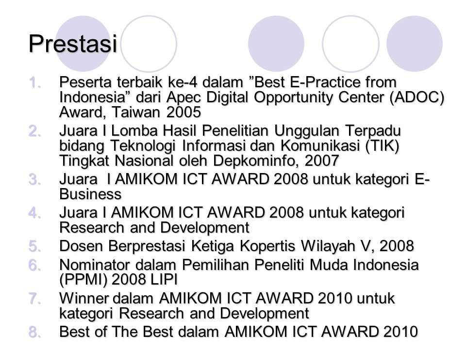 Prestasi Peserta terbaik ke-4 dalam Best E-Practice from Indonesia dari Apec Digital Opportunity Center (ADOC) Award, Taiwan 2005.