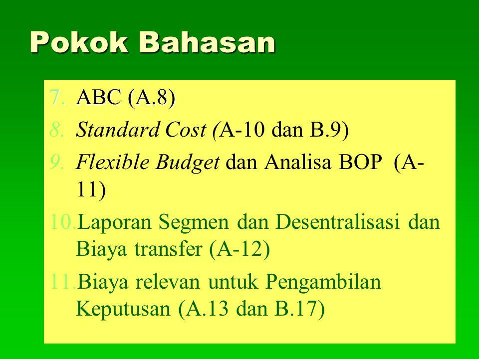 Pokok Bahasan ABC (A.8) Standard Cost (A-10 dan B.9)