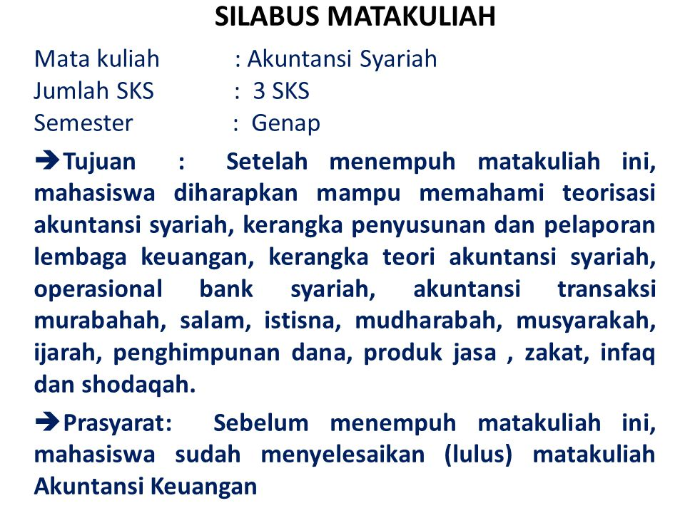 SILABUS MATAKULIAH Mata kuliah : Akuntansi Syariah Jumlah SKS : 3 SKS
