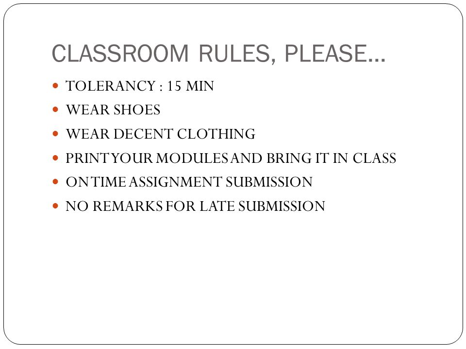 CLASSROOM RULES, PLEASE...