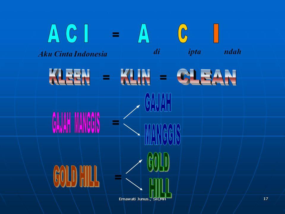 KLEEN KLIN CLEAN = = = = = di ipta ndah Aku Cinta Indonesia A C I A C