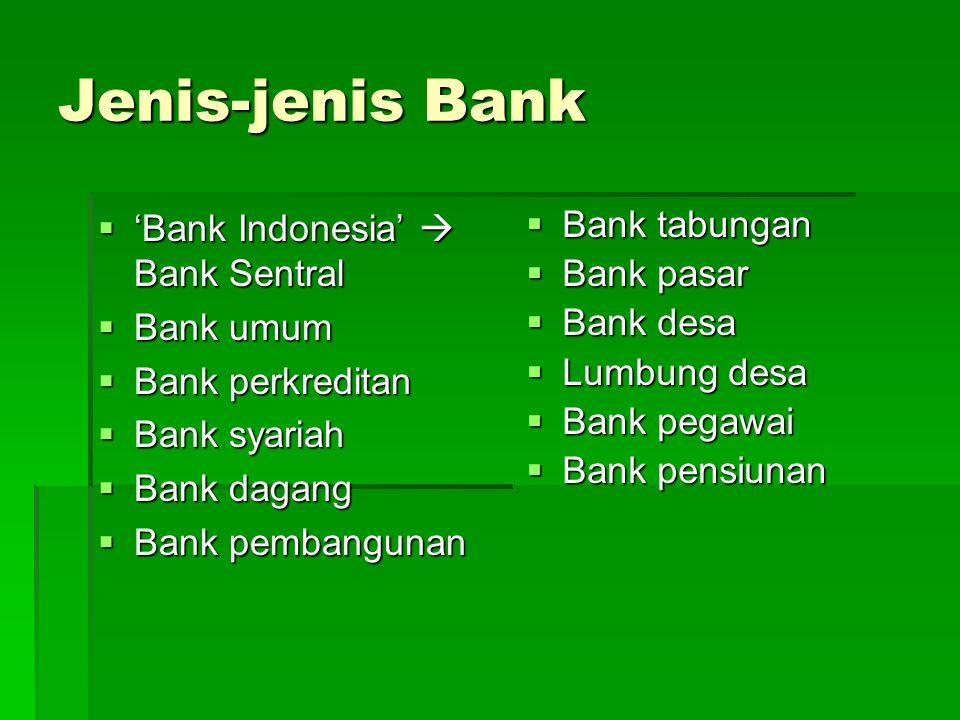 Jenis-jenis Bank 'Bank Indonesia'  Bank Sentral Bank umum