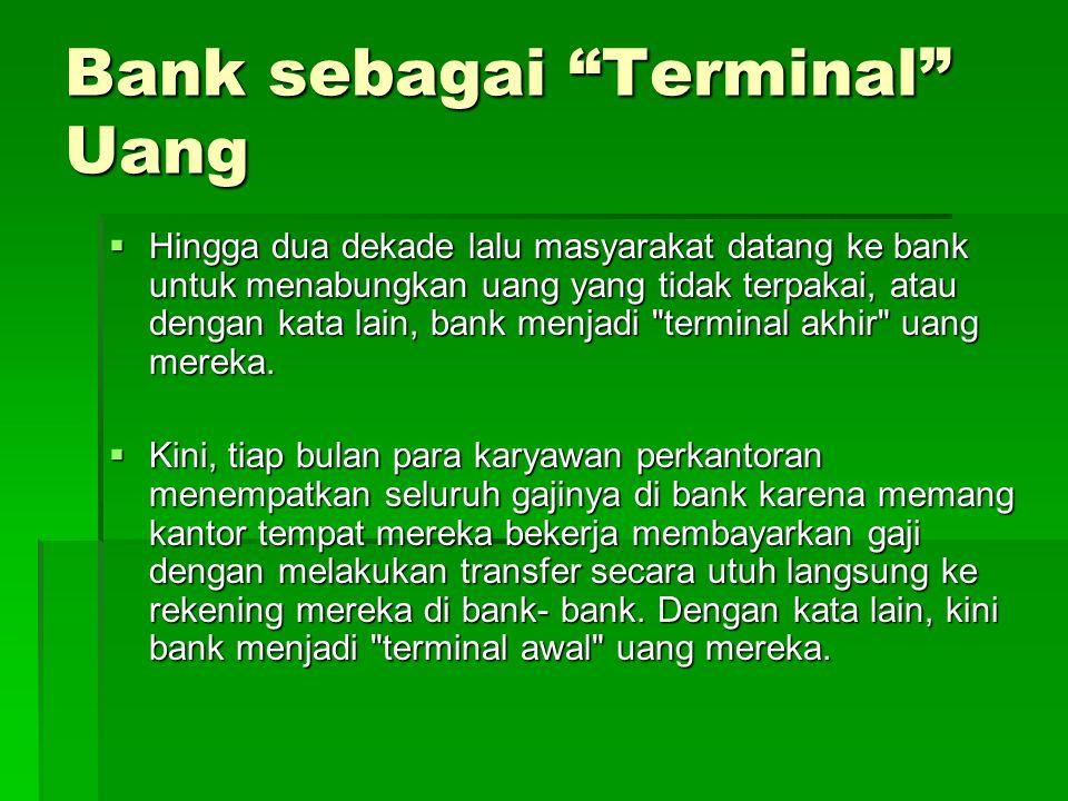 Bank sebagai Terminal Uang