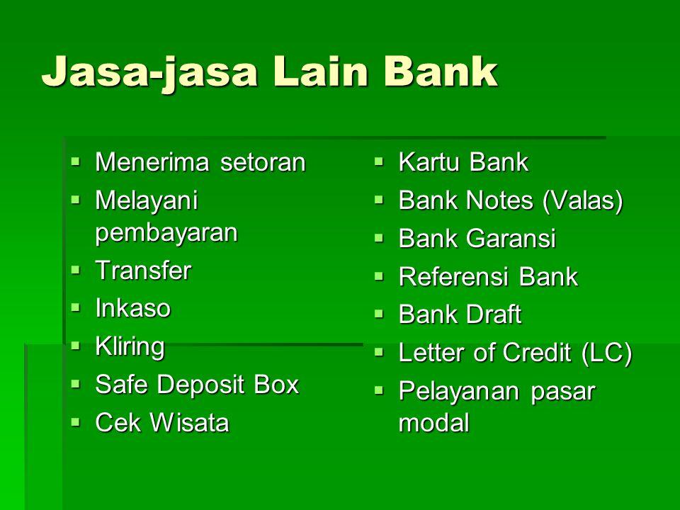 Jasa-jasa Lain Bank Menerima setoran Melayani pembayaran Transfer