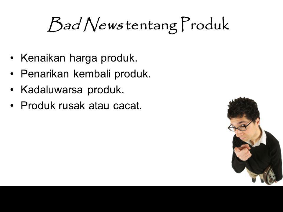 Bad News tentang Produk