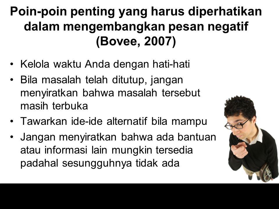 Poin-poin penting yang harus diperhatikan dalam mengembangkan pesan negatif (Bovee, 2007)
