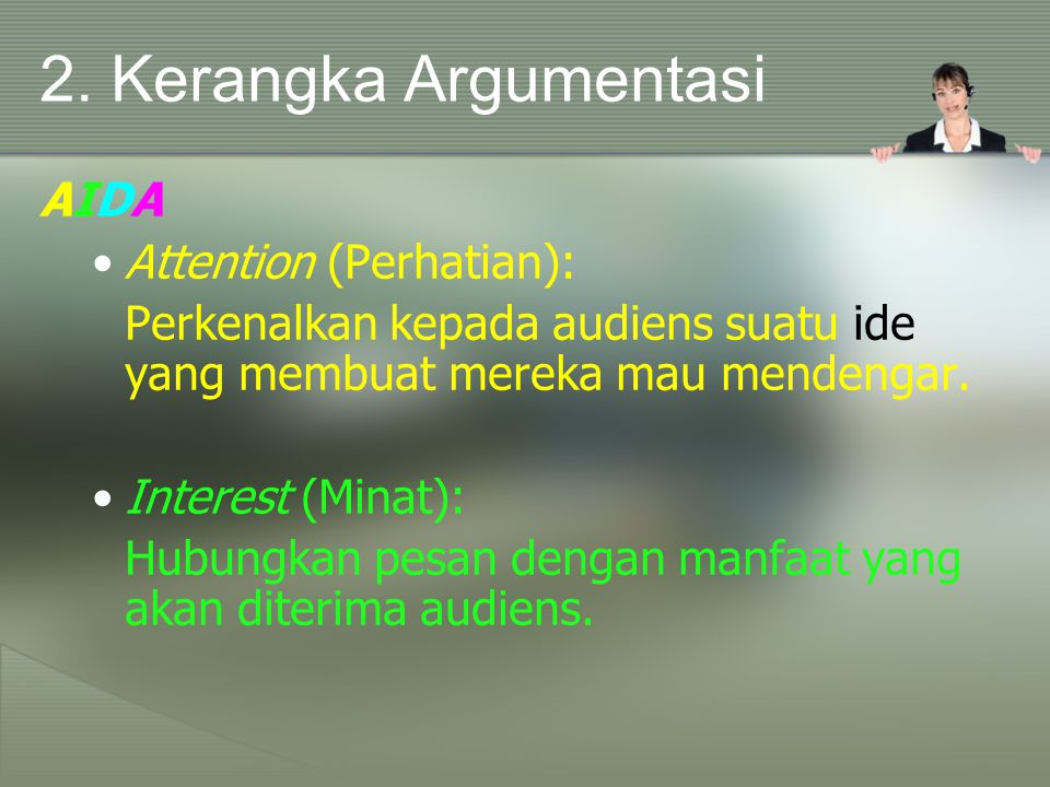 2. Kerangka Argumentasi AIDA Attention (Perhatian):