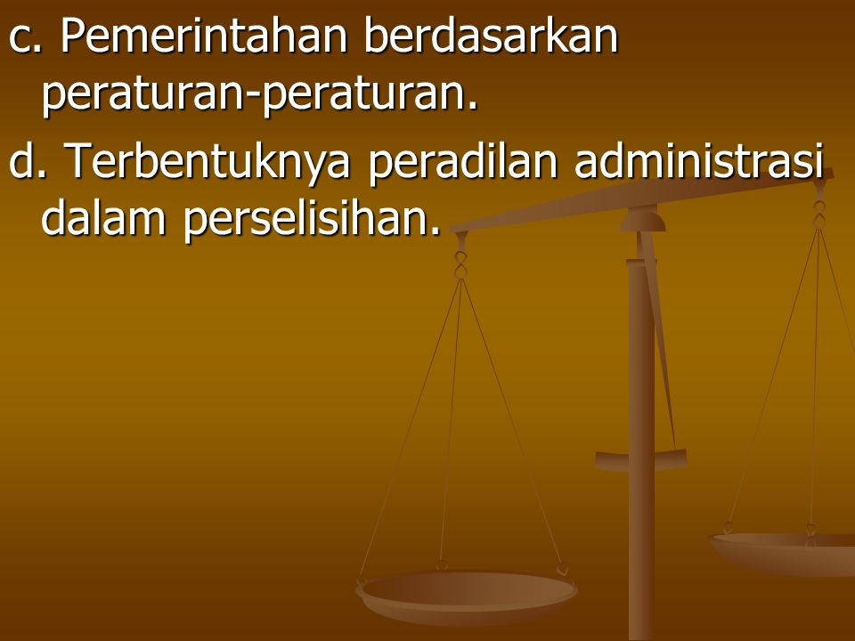 c. Pemerintahan berdasarkan peraturan-peraturan.