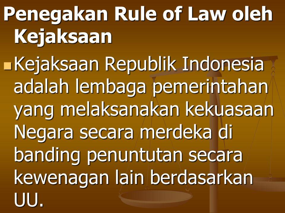 Penegakan Rule of Law oleh Kejaksaan
