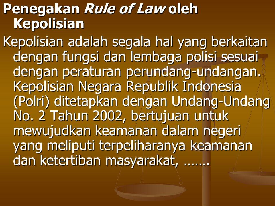 Penegakan Rule of Law oleh Kepolisian