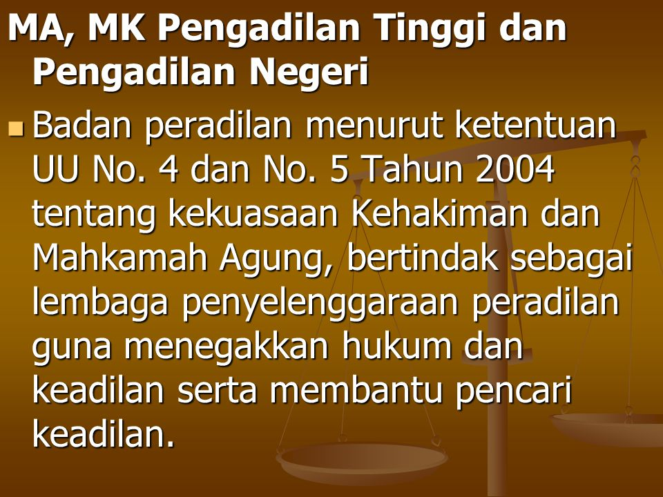 MA, MK Pengadilan Tinggi dan Pengadilan Negeri