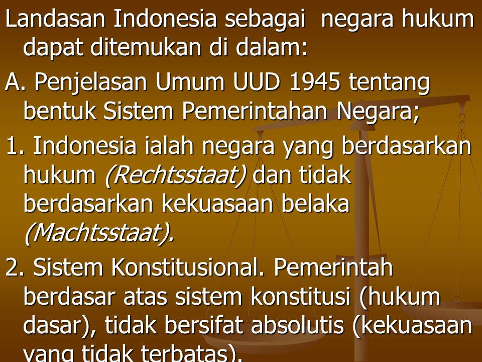 Landasan Indonesia sebagai negara hukum dapat ditemukan di dalam: