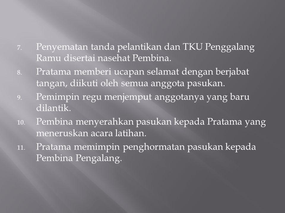 Penyematan tanda pelantikan dan TKU Penggalang Ramu disertai nasehat Pembina.
