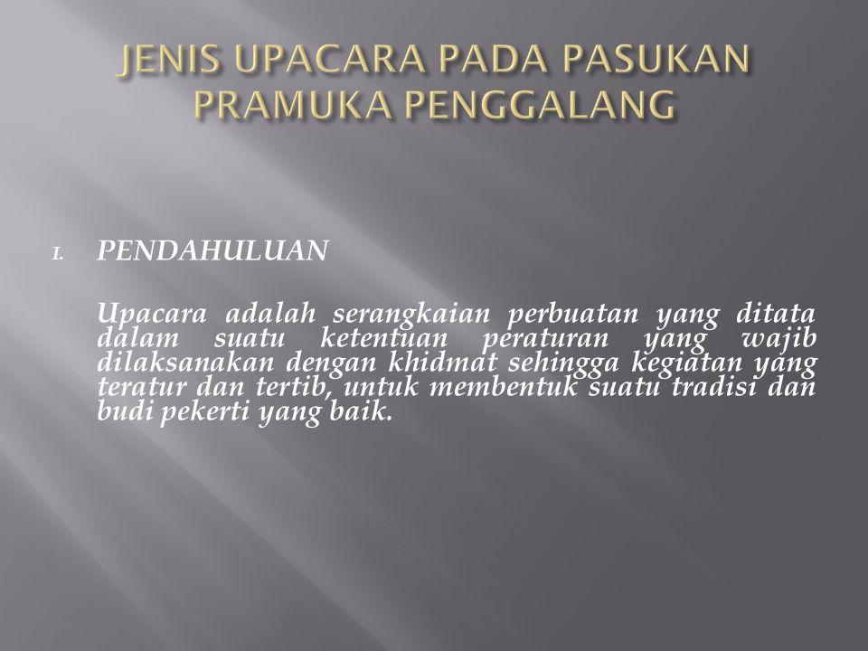 JENIS UPACARA PADA PASUKAN PRAMUKA PENGGALANG