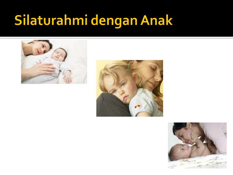 Silaturahmi dengan Anak
