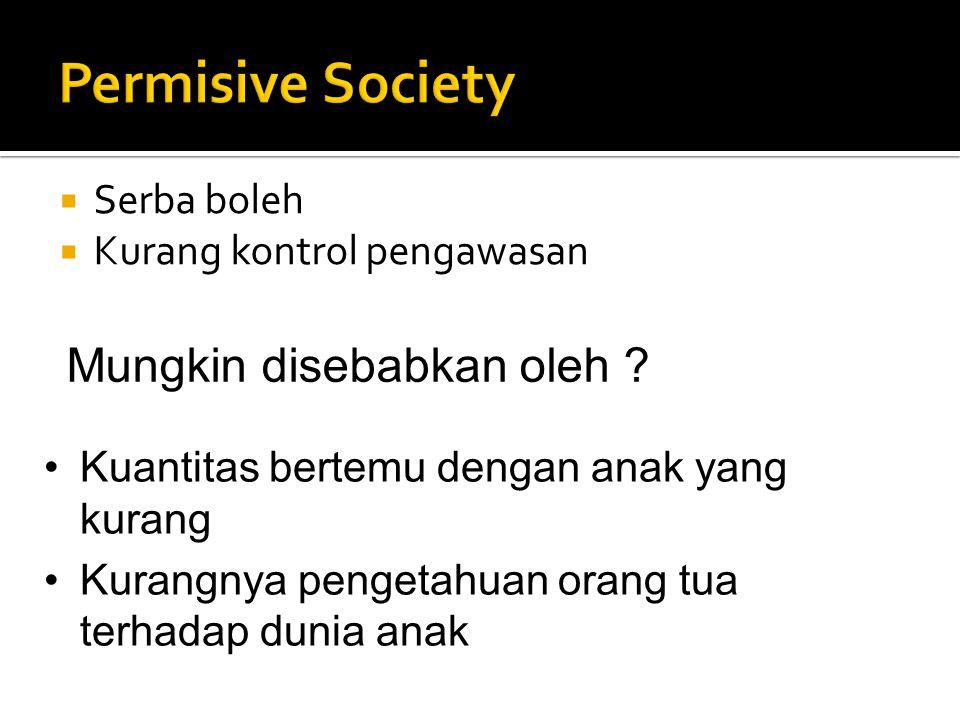Permisive Society Mungkin disebabkan oleh Serba boleh