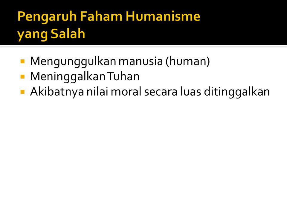 Pengaruh Faham Humanisme yang Salah