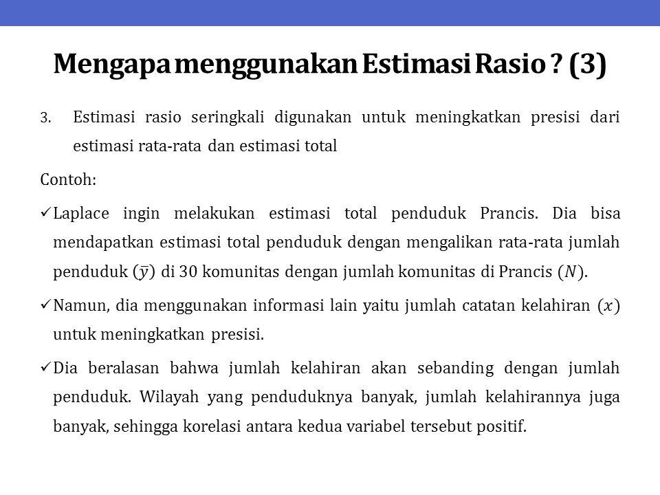 Mengapa menggunakan Estimasi Rasio (3)