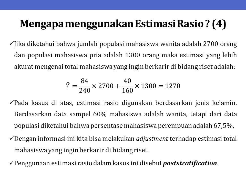 Mengapa menggunakan Estimasi Rasio (4)
