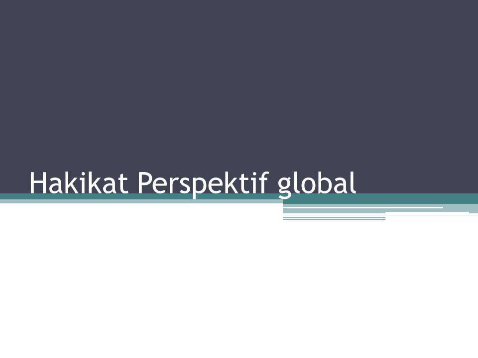 Hakikat Perspektif global