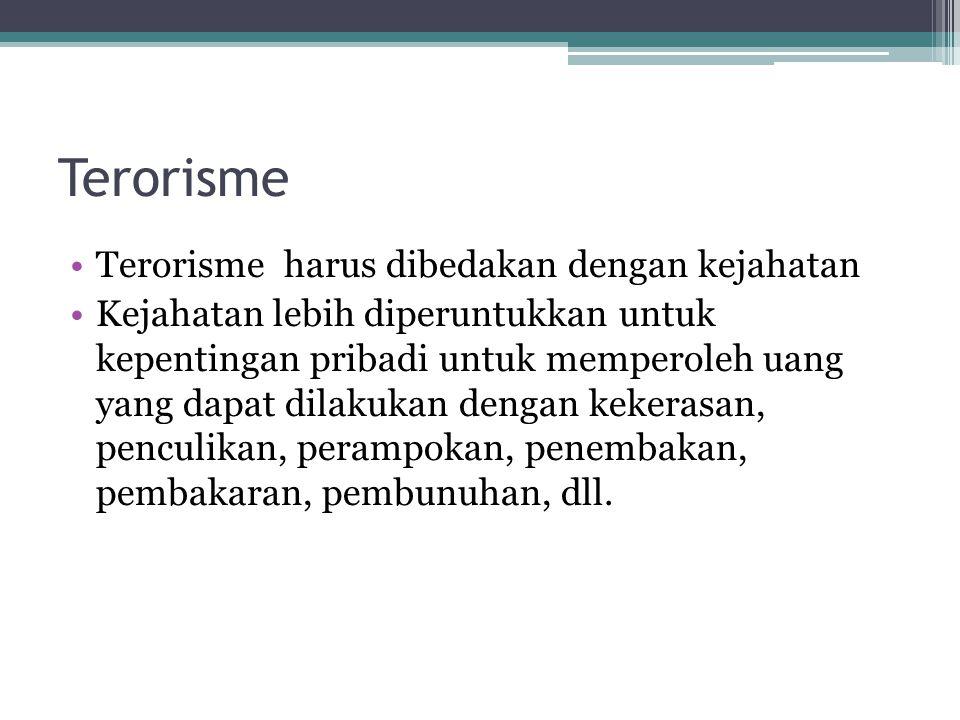 Terorisme Terorisme harus dibedakan dengan kejahatan