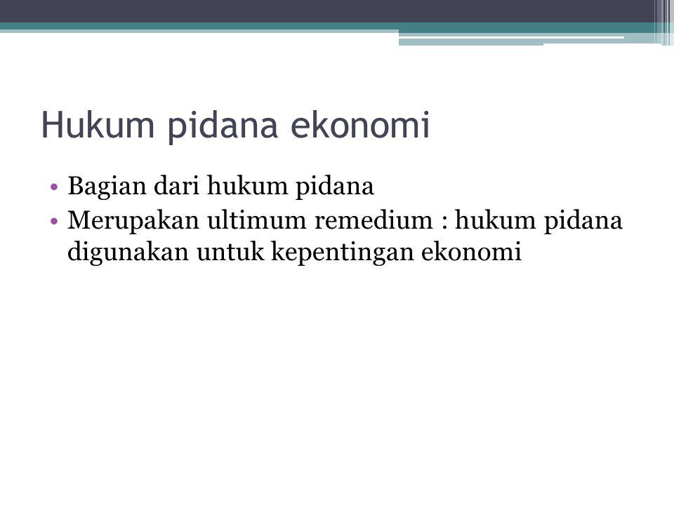 Hukum pidana ekonomi Bagian dari hukum pidana