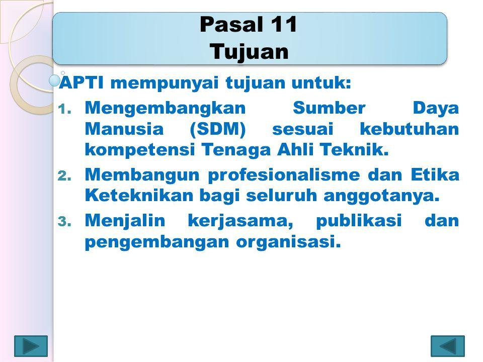 Pasal 11 Tujuan APTI mempunyai tujuan untuk: