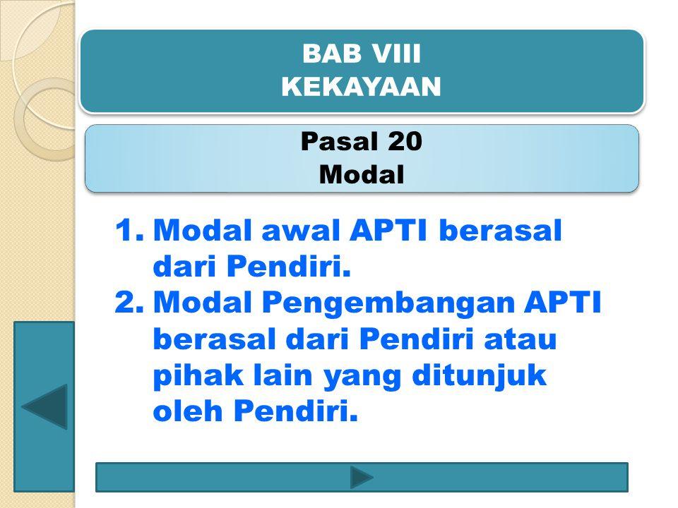 Modal awal APTI berasal dari Pendiri.