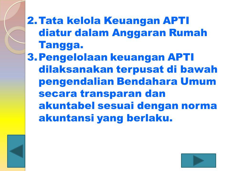 Tata kelola Keuangan APTI diatur dalam Anggaran Rumah Tangga.