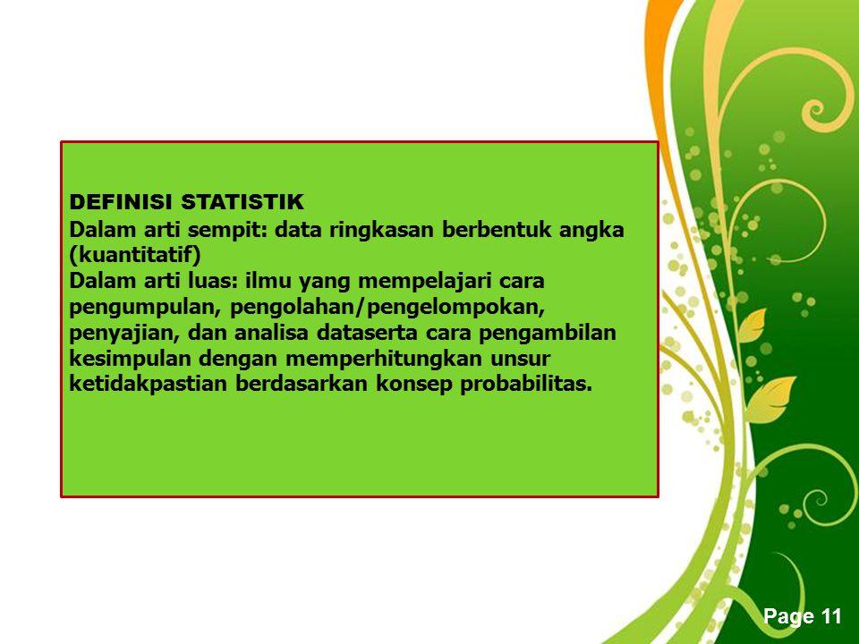 DEFINISI STATISTIK Dalam arti sempit: data ringkasan berbentuk angka (kuantitatif)