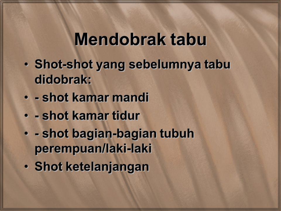 Mendobrak tabu Shot-shot yang sebelumnya tabu didobrak: