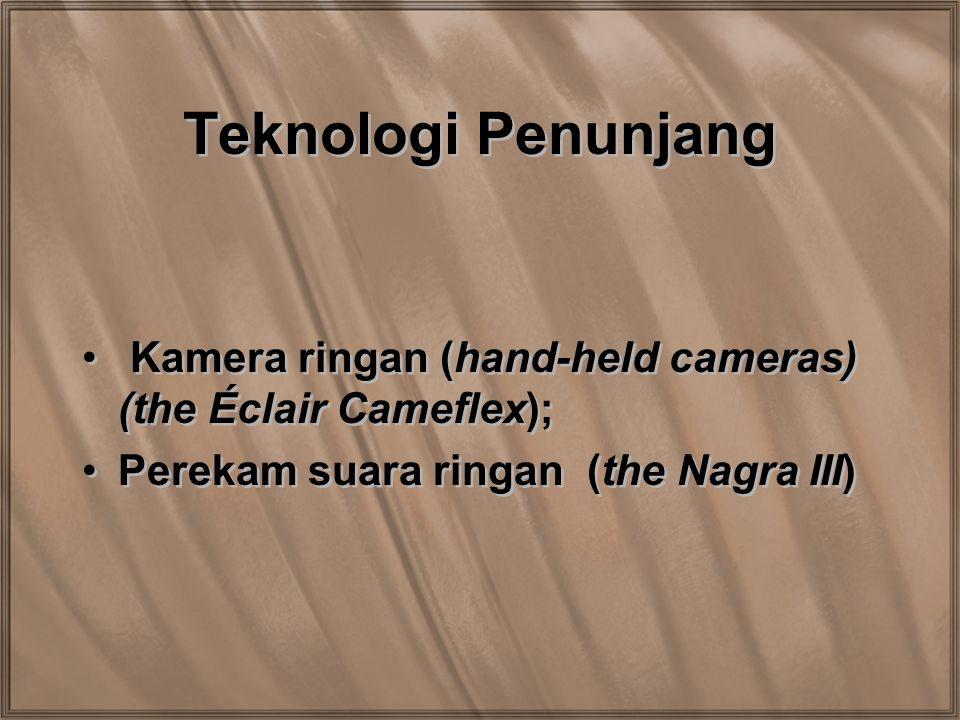 Teknologi Penunjang Kamera ringan (hand-held cameras) (the Éclair Cameflex); Perekam suara ringan (the Nagra III)