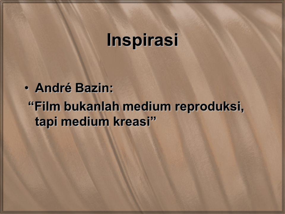 Inspirasi André Bazin: