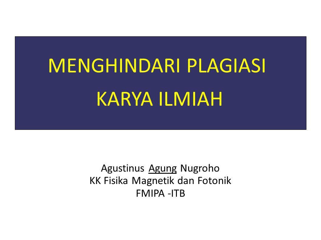 MENGHINDARI PLAGIASI KARYA ILMIAH Agustinus Agung Nugroho