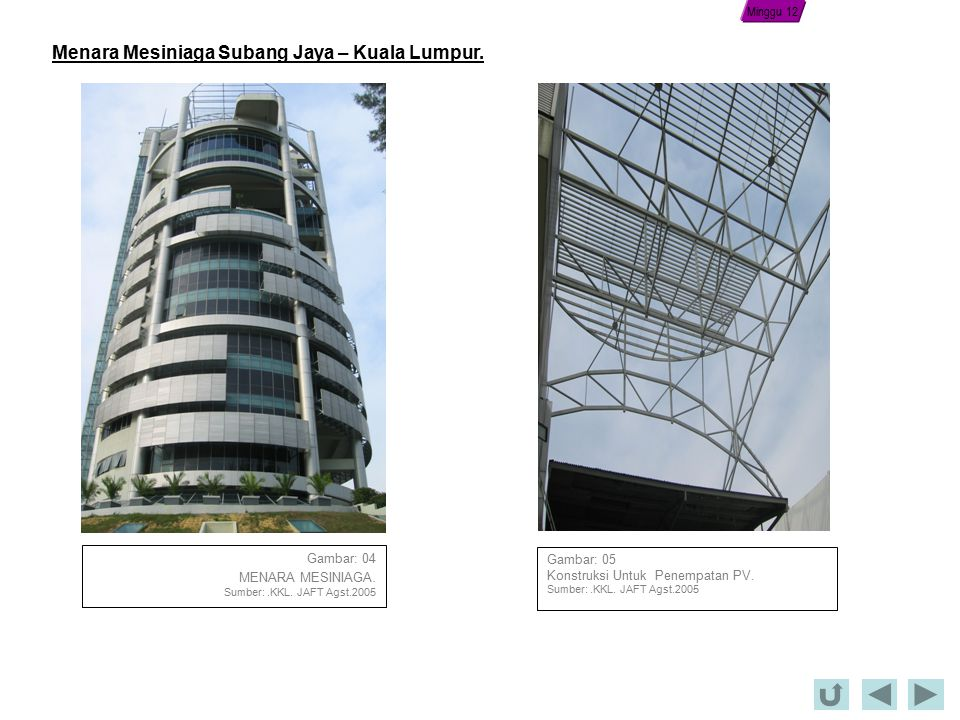 Menara Mesiniaga Subang Jaya – Kuala Lumpur.