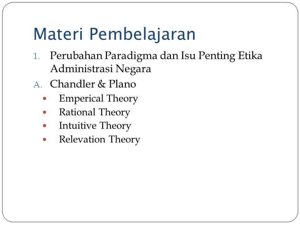 Materi Pembelajaran Perubahan Paradigma dan Isu Penting Etika Administrasi Negara. Chandler & Plano.