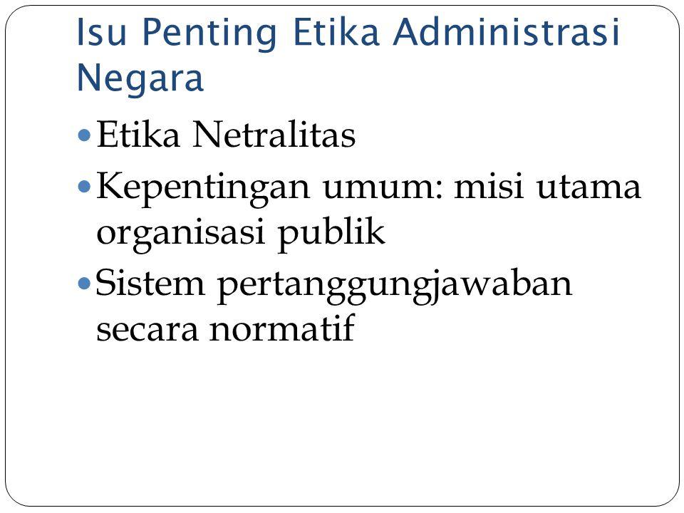 Isu Penting Etika Administrasi Negara