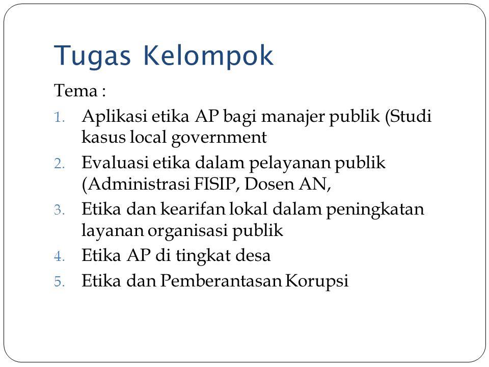 Tugas Kelompok Tema : Aplikasi etika AP bagi manajer publik (Studi kasus local government.