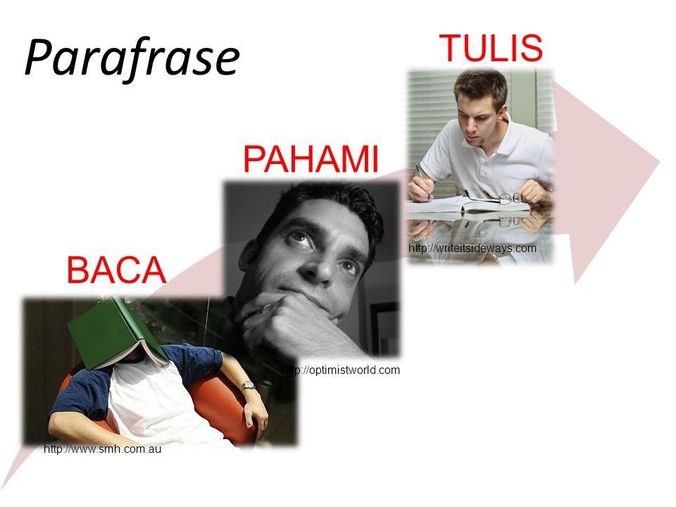 Parafrase TULIS PAHAMI BACA http://writeitsideways.com
