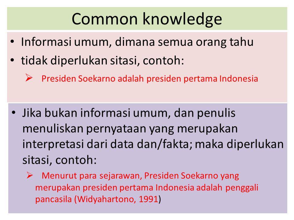 Common knowledge Informasi umum, dimana semua orang tahu