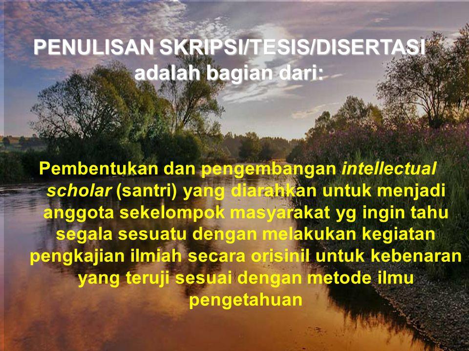 PENULISAN SKRIPSI/TESIS/DISERTASI adalah bagian dari: