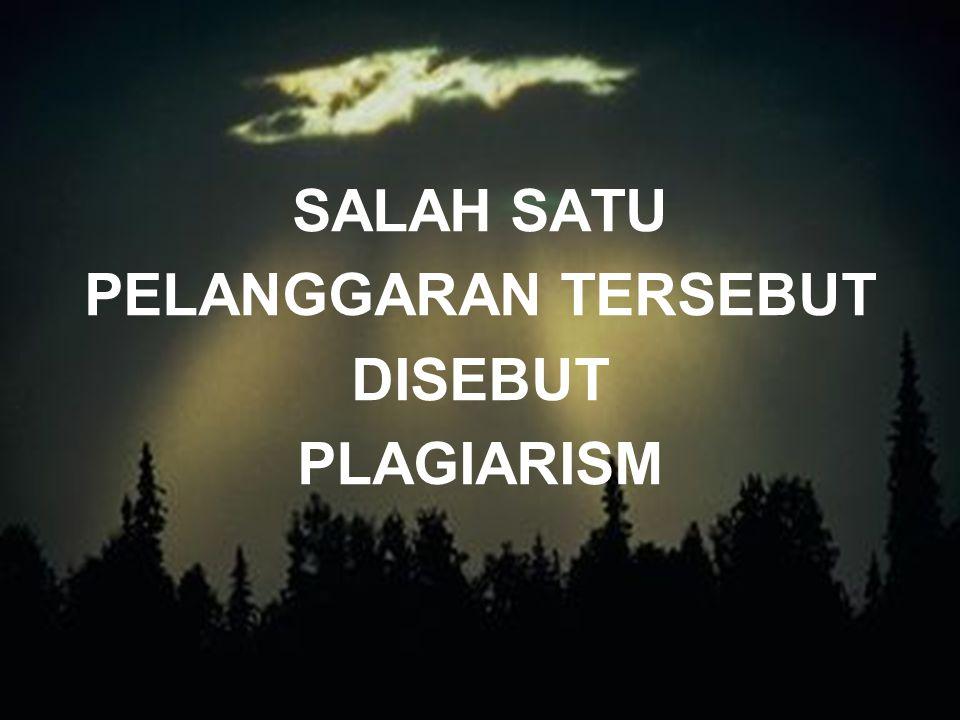 SALAH SATU PELANGGARAN TERSEBUT DISEBUT PLAGIARISM