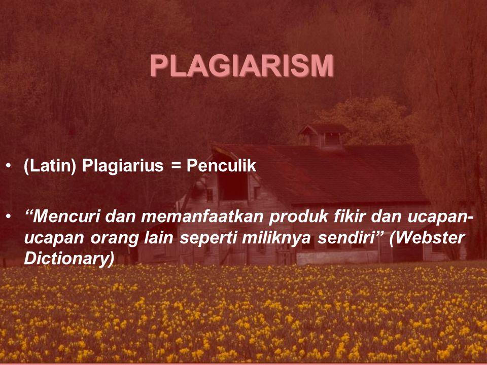 PLAGIARISM (Latin) Plagiarius = Penculik