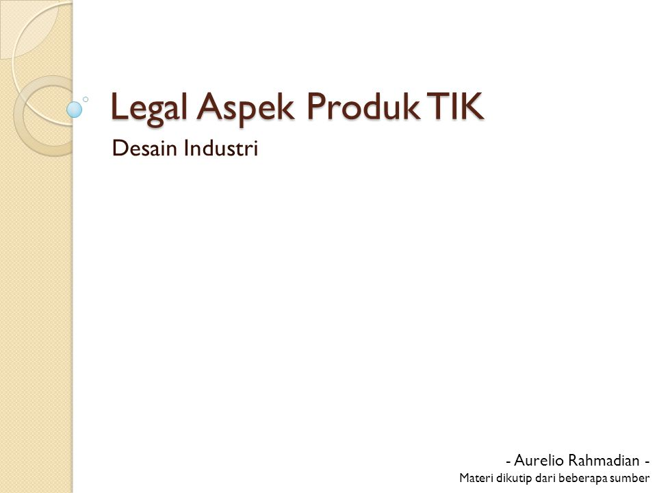 Legal Aspek Produk TIK Desain Industri - Aurelio Rahmadian -