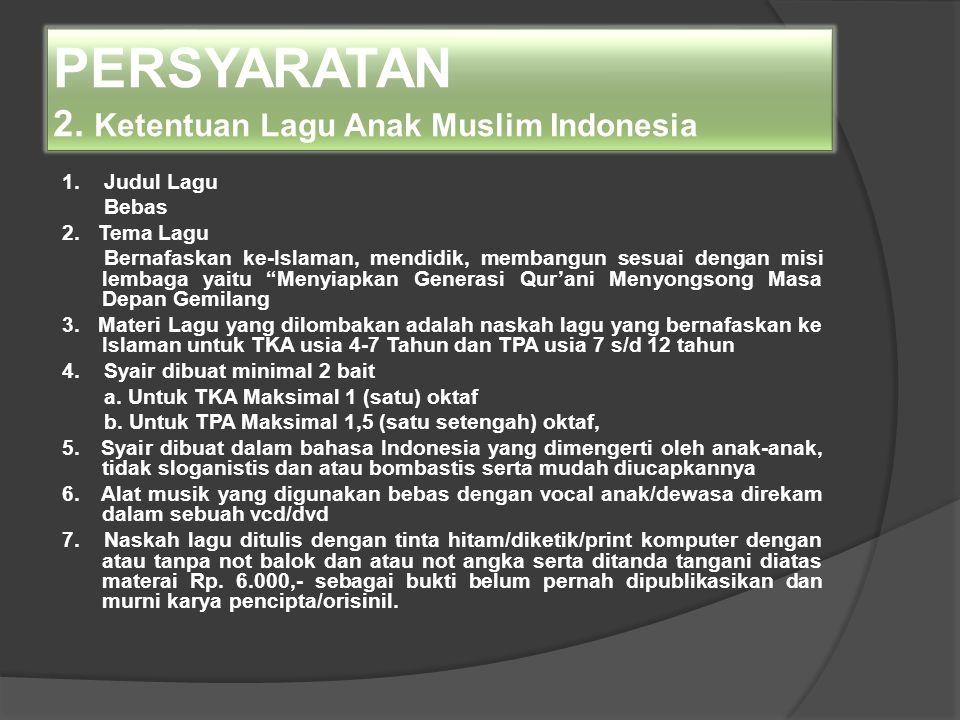PERSYARATAN 2. Ketentuan Lagu Anak Muslim Indonesia