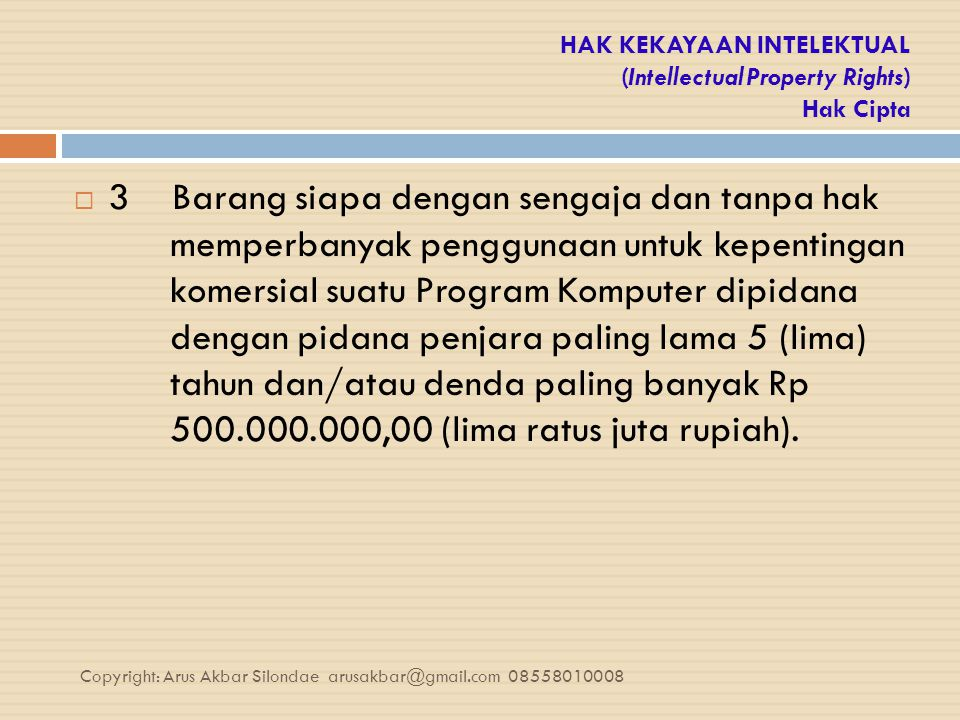 HAK KEKAYAAN INTELEKTUAL (Intellectual Property Rights) Hak Cipta