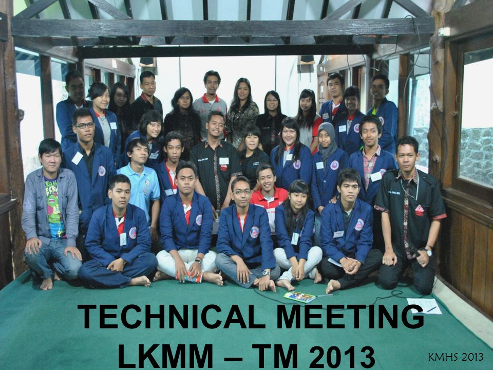 TECHNICAL MEETING LKMM – TM 2013